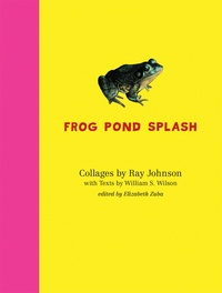 Ray Johnson et William-S Wilson - Frog pond splash.