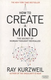 Ray Kurzweil - How to Create a Mind - The Secret of Human Thought Revealed.