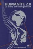 Ray Kurzweil - Humanité 2.0 - la Bible du changement.