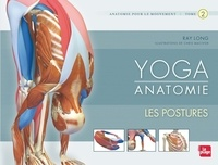 Ray Long - Yoga Anatomie - Tome 2, Les postures.