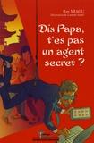 Ray Miagu - Dis papa, t'es pas un agent secret ?.