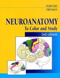 Ray Poritsky et Barbara-K Freeman - Neuroanatomy - To Color and Study, 2nd Edition.