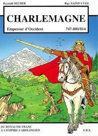 Ray Saint-Yves et Reynald Secher - Charlemagne 747-800/814.