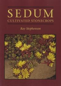 Ray Stephenson - Sedum - Cultivated Stonecrops.