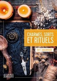 Ray t. Malbrough - Charmes, sorts et rituels.