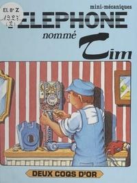 Ray Wild et Christine de Chérisey - Un téléphone nommé Tim.