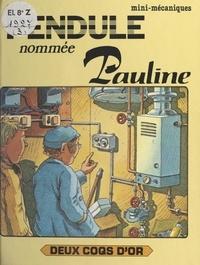 Ray Wild et Christine de Chérisey - Une pendule nommée Pauline.