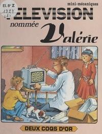 Ray Wild et Christine de Chérisey - Une télévision nommée Valérie.