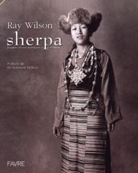 Ray Wilson - Sherpa et autres ethnies mythiques de l'Himalaya.