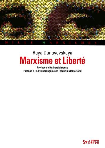 Raya Dunayevskaya - Marxisme et Liberté.