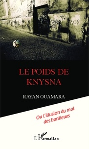 Rayan Ouamara - Le poids de Knysna - Ou l'illusion du mal des banlieues.