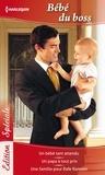 Raye Morgan et Barbara McMahon - Bébé du boss - Un bébé tant attendu - Un papa à tout prix - Une famille pour Rafe Ransom.