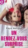 Raye Morgan - Un rendez-vous surprise.