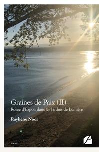 Rayhène Noor - Graines de paix - Tome 2, Rosée d'Espoir dans les Jardins de Lumière.