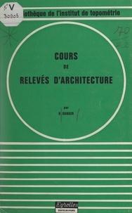 Raymon Danger - Cours de relevés d'architecture.