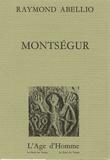 Raymond Abellio - Montségur.