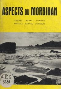 Raymond Abgrall - Aspects du Morbihan - Vannes, Auray, Lorient, Belle-Île, Carnac, Quiberon.