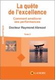 Raymond Abrezol - La quête de l'excellence - Tome 2, Comment améliorer ses performances.