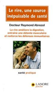 Raymond Abrezol - Le rire, une source inépuisable de santé.