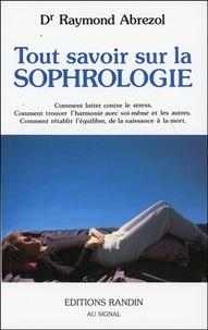 Raymond Abrezol - Tout savoir sur la sophrologie.
