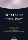 Raymond-Alain Thiétart et Jean-Marc Xuereb - Stratégies - 2e éd. - Concepts . Méthodes . Mise en oeuvre.
