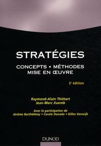 Raymond-Alain Thiétart et Jean-Marc Xuereb - Stratégies - Concepts, méthodes, mise en oeuvre.