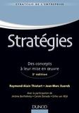 Raymond-Alain Thiétart et Jean-Marc Xuereb - Stratégies - Des concepts à leur mise en oeuvre.