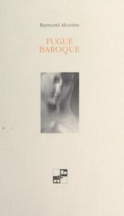 Raymond Alcovère - Fugue baroque.