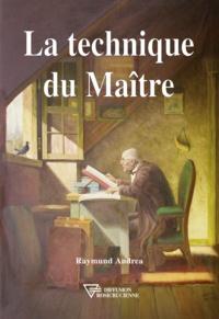 Raymond Andrea - La technique du maître.