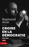Raymond Aron - Croire en la démocratie.