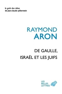 Raymond Aron - De Gaulle, Israël et les Juifs.