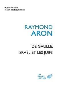 Téléchargement gratuit de pdf it books De Gaulle, Israël et les Juifs