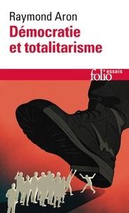 Raymond Aron - Démocratie et totalitarisme.