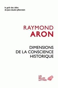 Raymond Aron - Dimensions de la conscience historique.
