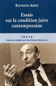Raymond Aron - Essais sur la condition juive contemporaine.