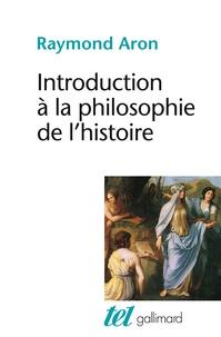 Raymond Aron - Introduction à la philosophie de l'histoire - Essai sur les limites de l'objectivité historique.