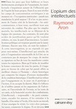 Raymond Aron - L'opium des intellectuels.