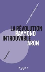 Raymond Aron - La révolution introuvable - Réflexions sur les événements de mai.
