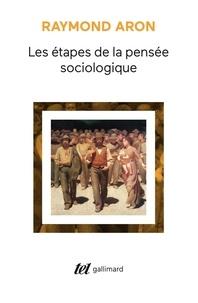Raymond Aron - Les Étapes de la pensée sociologique - Montesquieu, Comte, Marx, Tocqueville, Durkheim, Pareto, Weber.