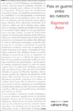 Raymond Aron - Paix et guerre entre les nations.