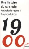 Raymond Aron - Une histoire du XXe siècle tome 1 - Tome 1.