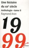Raymond Aron - Une histoire du XXe siècle - Tome 2.