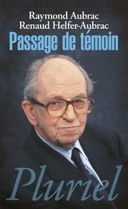 Raymond Aubrac et Renaud Helfer-Aubrac - Passage de témoin.