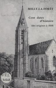Raymond-Auguste Geber - Milly-la-Forêt - Cent dates d'histoire, des origines à 1810.