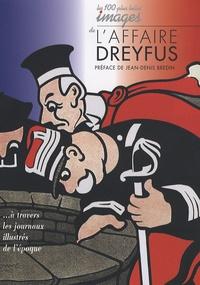 Raymond Bachollet - Les 100 plus belles Images de l'Affaire Dreyfus.