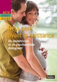 Raymond Belaiche et Bernard This - Déjà père avant la naissance - Rencontre entre un psychanalyste et un obstétricien.