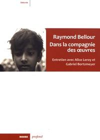 Raymond Bellour - Dans la compagnie des oeuvres.