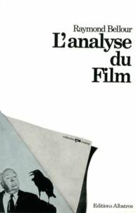 Raymond Bellour - L'analyse du film.