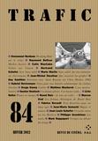 Raymond Bellour - Trafic N° 84, Hiver 2012 : .