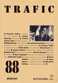 Raymond Bellour et Jacques Bontemps - Trafic N° 88, Hiver 2013 : .